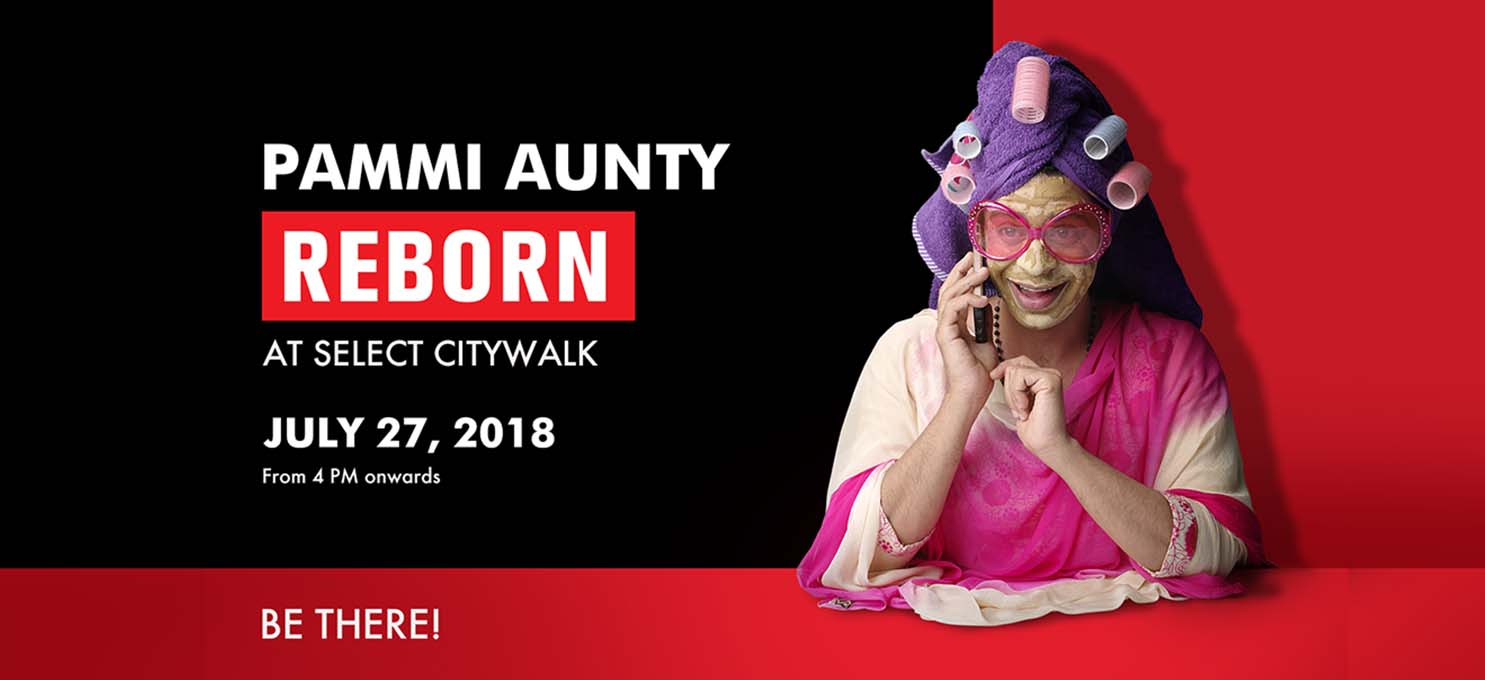 Pammi Aunty – Reborn at Select CITYWALK!