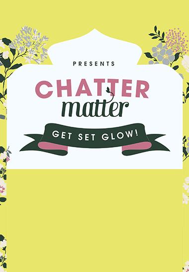 Chatter Matter: Get Set Glow!