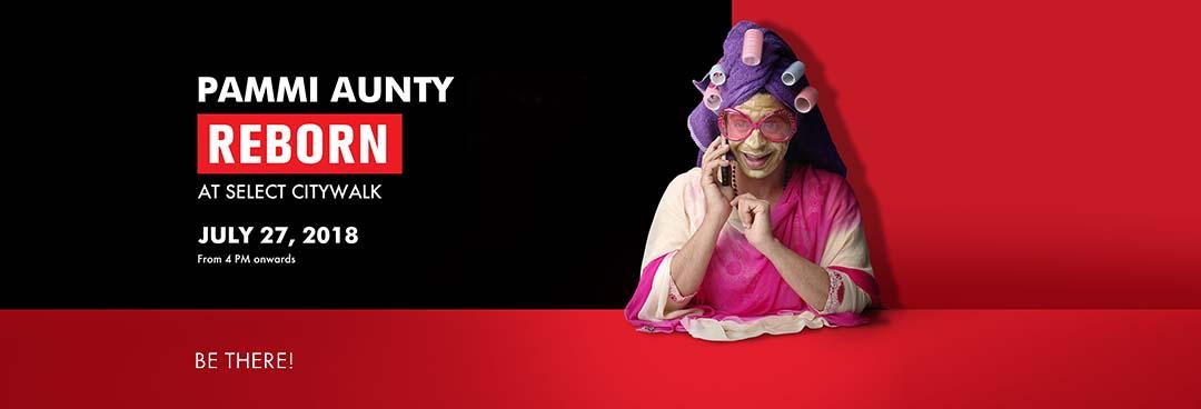 Pammi Aunty – Reborn at Select CITYWALK!