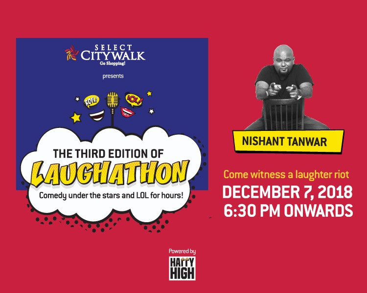 Dive deep in laughter with our third edition of Comedy Under the Stars. Select CITYWALK presents you 'Laughathon' where you get the chance to witness the live comedy by the prominent comedian - Nishant Tanwar. So get ready with your friends and family and become the part of this comedy riot on December 7, 2018, from 6.30pm onwards.