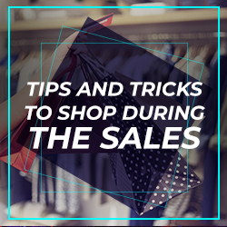 Tips and Tricks to Shop During the Sales
