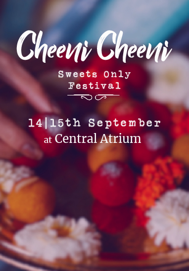 All the dessertarians out there, it's time to indulge in the sweetest affair of all times. Select CITYWALK brings you 'CHEENI-CHEENI (Sweet Only Festival)' where the best of 14 Mithai brands will please your sweet-tooth with their luscious sweet dishes like never before. So come, join us 14th and 15th September 2019 and let your taste buds go crazy!